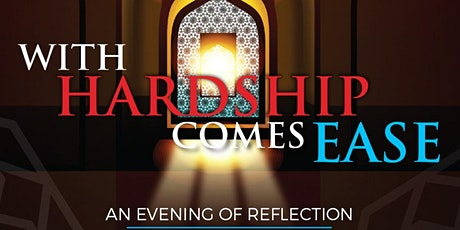 WITH HARDSHIP COMES EASE | An Evening of Reflection tickets