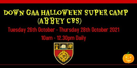 DOWN GAA HALLOWEEN SUPER CAMP (ABBEY CBS NEWRY) tickets