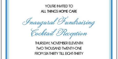 All Things Home Care Inaugural Fundraising Cocktail Reception tickets