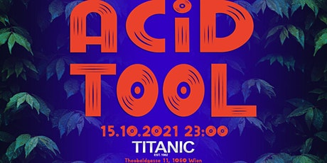 Acid Tools #1 // GRAND OPENING Tickets
