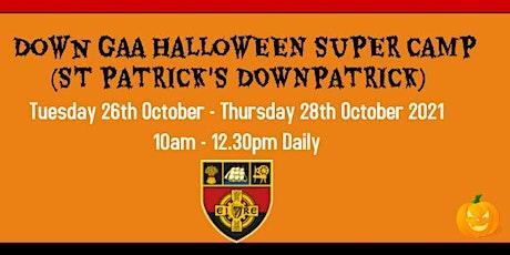 DOWN GAA HALLOWEEN SUPER CAMP (ST. PATRICK'S GS DOWNPATRICK) tickets