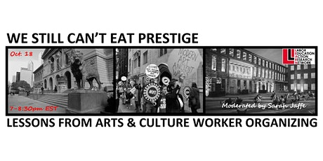 We Still Can't Eat Prestige: Arts and Culture Worker Organizing tickets
