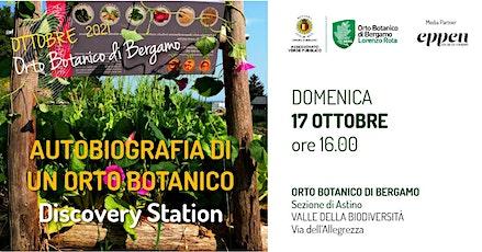 Autobiografia di un Orto Botanico. Discovery Station biglietti