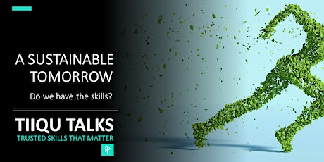 A sustainable tomorrow. |  Do we have the skills? tickets