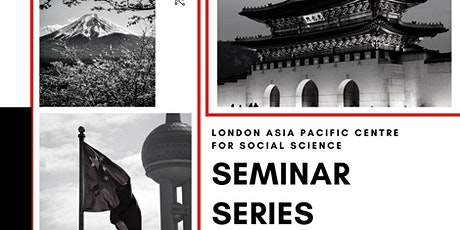 London Asia Pacific Centre for Social Science: 2021 Seminar Series tickets