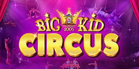 Big Kid Circus in Glenrothes tickets