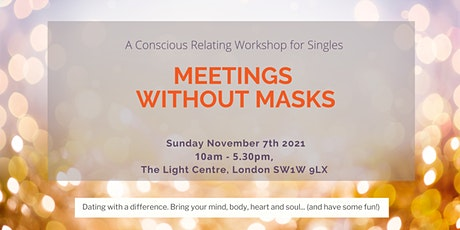 Meetings Without Masks (London) November 7 2021. Created by Jan Day. tickets