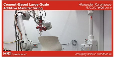 Cement-Based Large-Scale Additive Manufacturing | Alexander Karaivanov(ITI) tickets