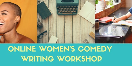 How to Write Comedy for Stand Up, Sketches & More! Women's online Workshop tickets