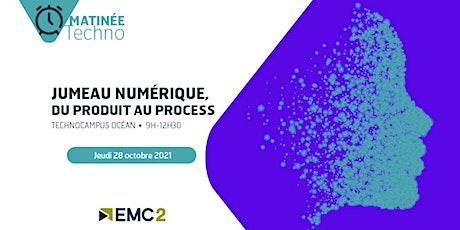 """Matinée Techno """"Jumeau numérique, du produit au process"""" billets"""