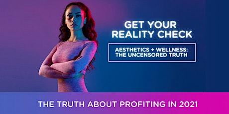 Reality Check: Aesthetics + Wellness Uncensored tickets