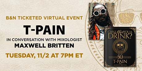 B&N Virtually Presents: T-Pain to discuss CAN I MIX YOU A DRINK? tickets