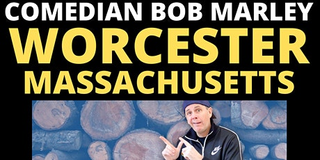 Comedian Bob Marley Worcester Mass Shows! tickets