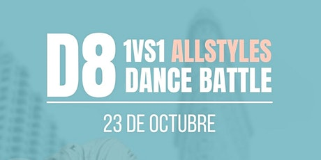 D8 1VS1 ALL STYLES DANCE BATTLE entradas