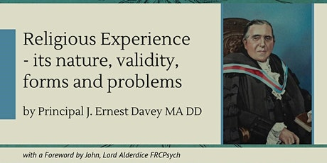 """J E Davey """"Religious Experience: its nature, validity, forms and problems"""" tickets"""