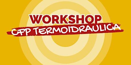 "WORKSHOP CFP CNOS-FAP ""FALCK"" - SETTORE TERMOIDRAULICA 2021/22 biglietti"