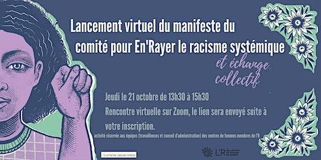 Lancement virtuel du manifeste du comité pour En'Rayer le racisme billets