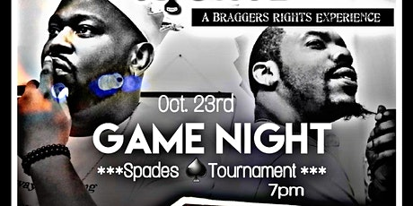 Bragger's Rights GAME NIGHT and SPADES TOURNAMENT tickets
