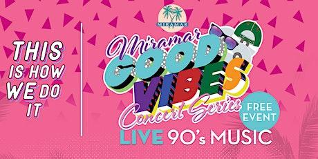 Miramar Good Vibes Concert Series : 90's Music tickets