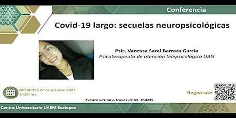 Covid-19 largo: secuelas neuropsicológicas entradas
