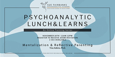 Mentalization & Reflective Parenting: A Free Psychoanalytic Lunch & Learn tickets