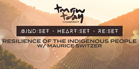 Resilience of Indigenous People w/ Special Guest Maurice Switzer tickets