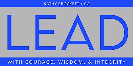LEAD with Courage Wisdom Integrity tickets