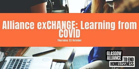Alliance exCHANGE: Learning from COVID tickets