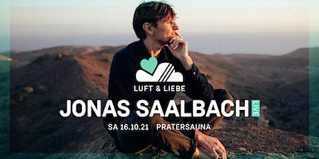 LUFT & LIEBE w/ JONAS SAALBACH live / Pratersauna Tickets