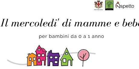 Il martedì di mamme e bebè biglietti
