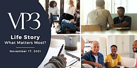 Life Story: What Matters Most? tickets