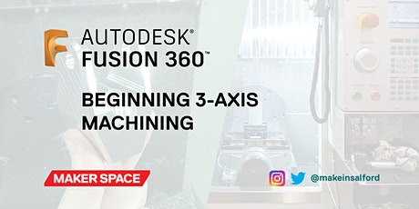 Beginning 3-Axis Machining with Fusion 360 tickets