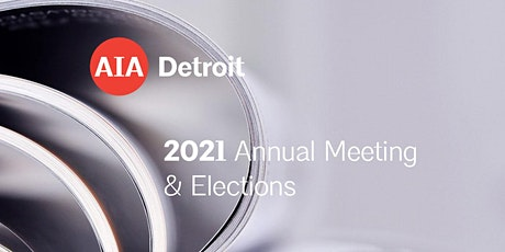 AIA Detroit 2021 Annual Business Meeting tickets