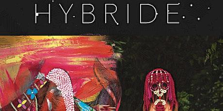 HYBRIDE , UNE EXPOSITION D'ART CONTEMPORAIN billets