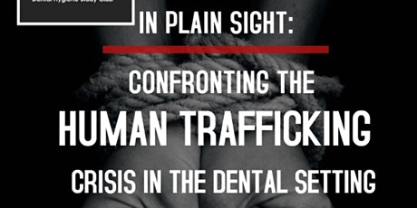 Confronting The Human Trafficking Crisis in the Dental Setting tickets