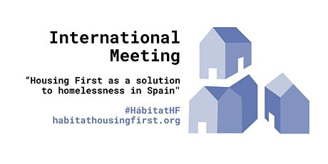 """""""Housing First as a solution to homelessness in Spain"""". entradas"""