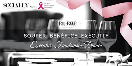 Souper Bénéfice Exécutif/Executive Fundraiser Dinner billets