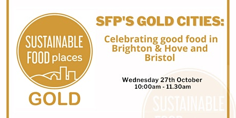 SFP's Gold Cities: celebrating good food in Brighton & Hove and Bristol tickets