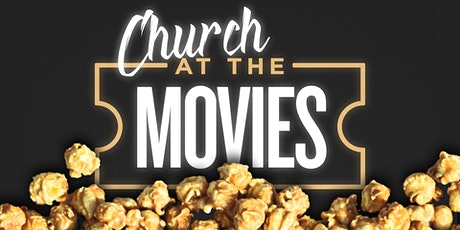 Church at the Movies! tickets