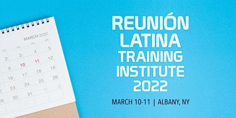 Reunion Latina Training Institute 2022 tickets