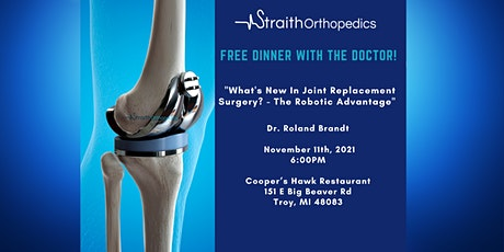 FREE Dinner w/The Doctor: The Robotic Advantage for Joint Replacement's tickets