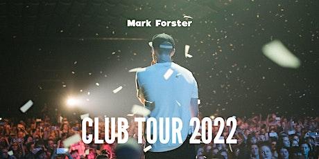 MARK FORSTER  Mainz -  Club-Tour 2022 Tickets