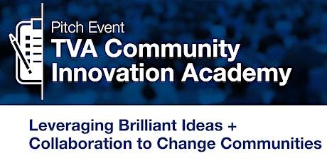 TVA ED Community Innovation Academy - Brilliant Ideas + Collaboration Pitch tickets
