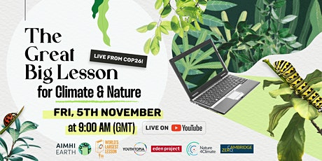 The Great Big Lesson for Climate and Nature: Live from COP26 tickets