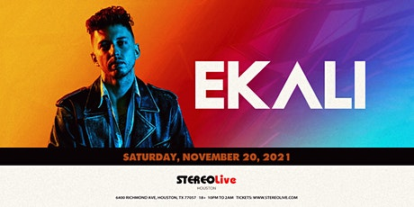 Ekali - Stereo Live Houston tickets