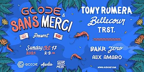 GCODE & SANS MERCI PRESENT: TONY ROMERA & BELLECOUR tickets