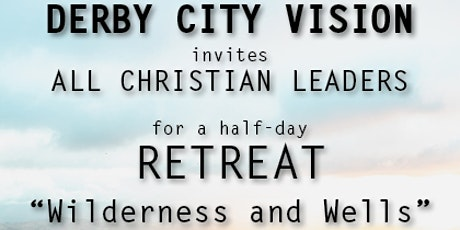 """Retreat Day - """"Wilderness and Wells"""" tickets"""