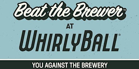 Beat The Brewer At WhirlyBall | Oskar Blues Brewery | Chicago tickets