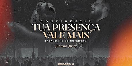 CONFERÊNCIA TUA PRESENÇA VALE MAIS tickets