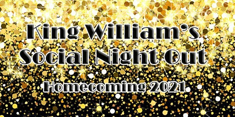 King William's Social Night Out- Homecoming 2021 tickets